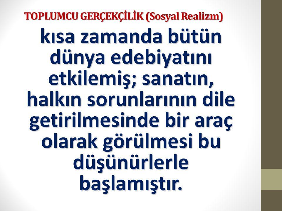 TOPLUMCU GERÇEKÇİLİK (Sosyal Realizm) Türkiye nin 2.
