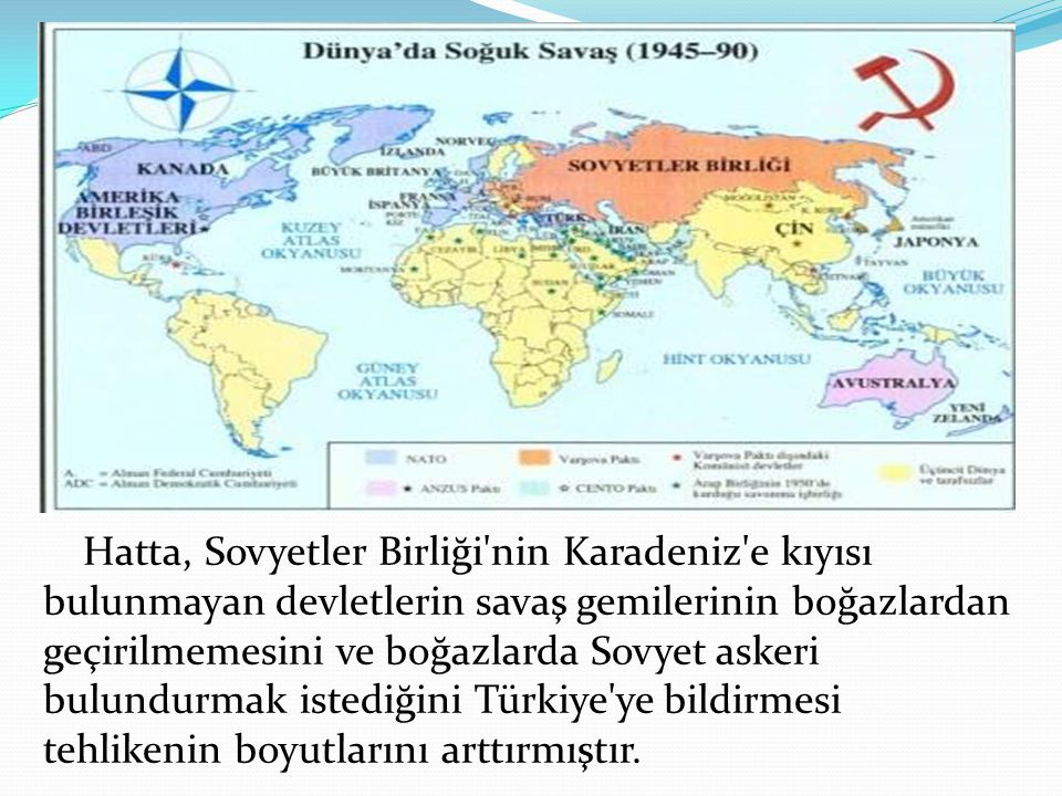 Hatta, Sovyetler Birliği'nin Karadeniz'e kıyısı bulunmayan devletlerin savaş gemilerinin boğazlardan geçirilmemesini ve boğazlarda Sovyet askeri bulun