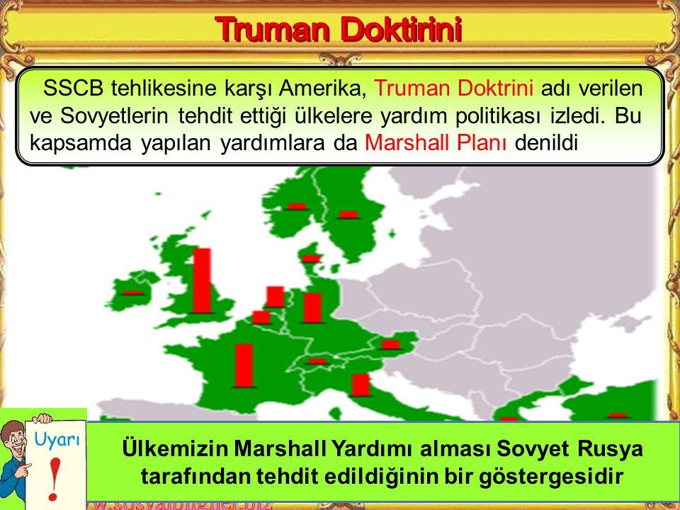 İkinci Dünya Savaşından sonra SSCB hakimiyet alanını genişletmek istiyordu. Türkiye'den de Kars, Ardahan ve boğazlardan bir üst istemiştir. Amerika'nı