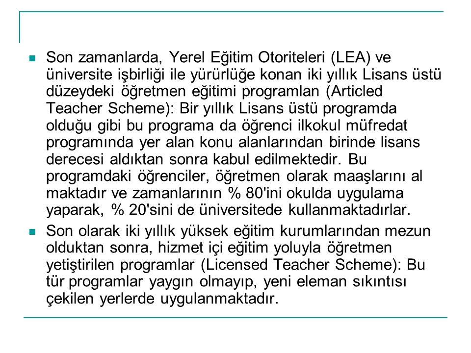 Son zamanlarda, Yerel Eğitim Otoriteleri (LEA) ve üniversite işbirliği ile yürürlüğe konan iki yıllık Lisans üstü düzeydeki öğretmen eğitimi programla