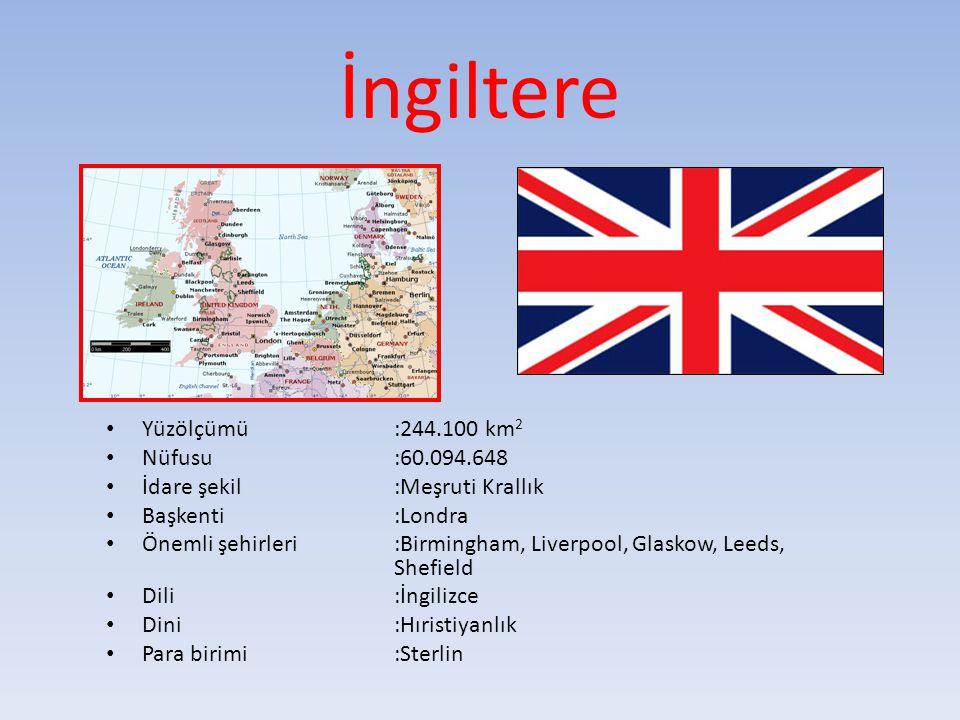 İngiltere Yüzölçümü:244.100 km 2 Nüfusu:60.094.648 İdare şekil:Meşruti Krallık Başkenti:Londra Önemli şehirleri :Birmingham, Liverpool, Glaskow, Leeds