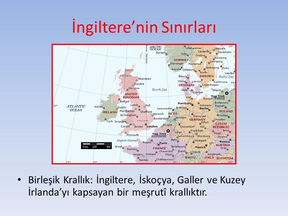 İngiltere'nin Sınırları Birleşik Krallık: İngiltere, İskoçya, Galler ve Kuzey İrlanda'yı kapsayan bir meşrutî krallıktır.