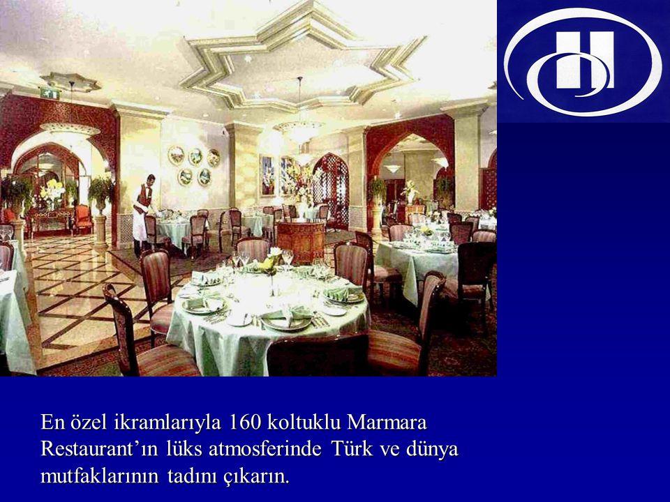 En özel ikramlarıyla 160 koltuklu Marmara Restaurant'ın lüks atmosferinde Türk ve dünya mutfaklarının tadını çıkarın.