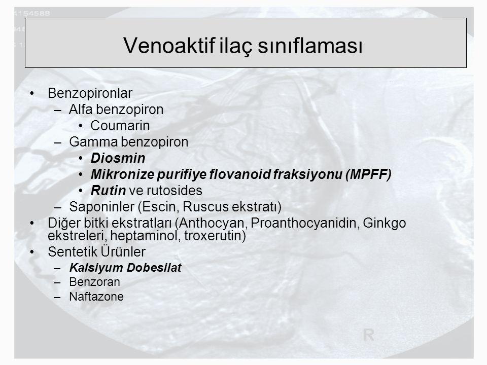 Venoaktif ilaç sınıflaması Benzopironlar –Alfa benzopiron Coumarin –Gamma benzopiron Diosmin Mikronize purifiye flovanoid fraksiyonu (MPFF) Rutin ve r