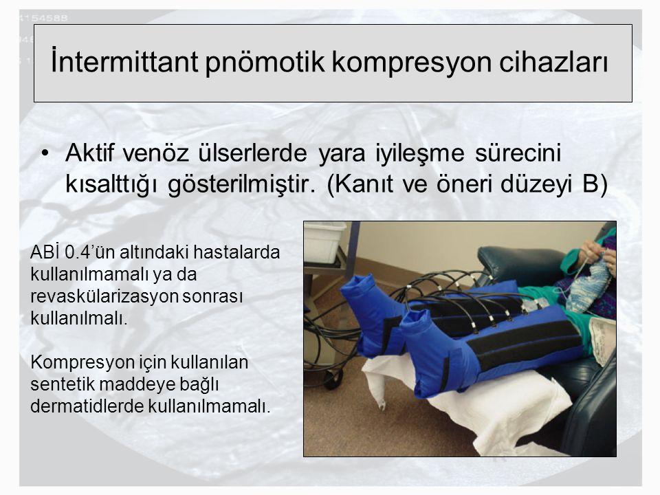 İntermittant pnömotik kompresyon cihazları Aktif venöz ülserlerde yara iyileşme sürecini kısalttığı gösterilmiştir. (Kanıt ve öneri düzeyi B) ABİ 0.4'