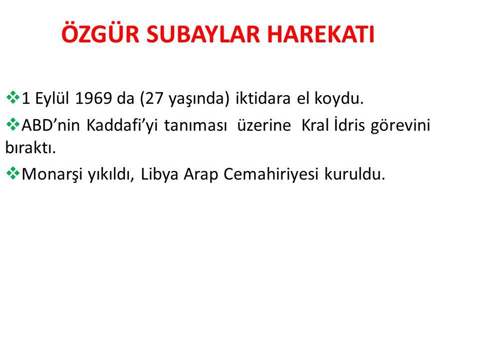 ÖZGÜR SUBAYLAR HAREKATI  1 Eylül 1969 da (27 yaşında) iktidara el koydu.