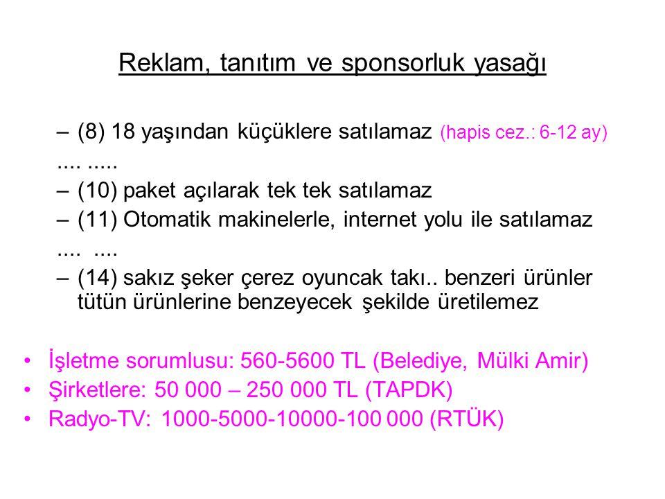 Reklam, tanıtım ve sponsorluk yasağı –(8) 18 yaşından küçüklere satılamaz (hapis cez.: 6-12 ay).........