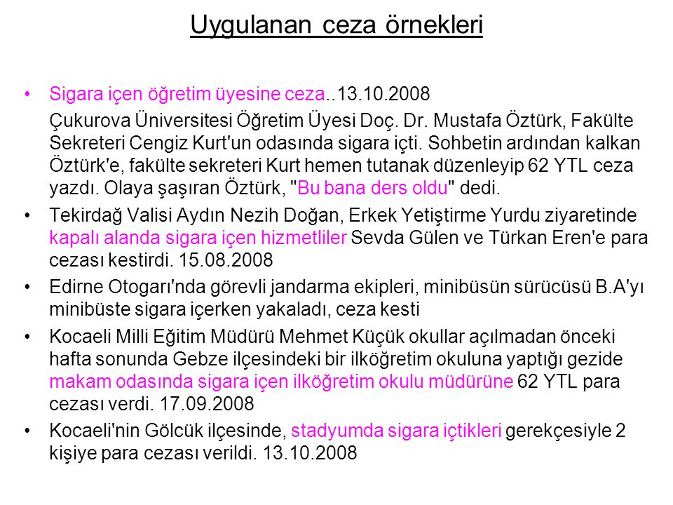 Uygulanan ceza örnekleri Sigara içen öğretim üyesine ceza..13.10.2008 Çukurova Üniversitesi Öğretim Üyesi Doç.