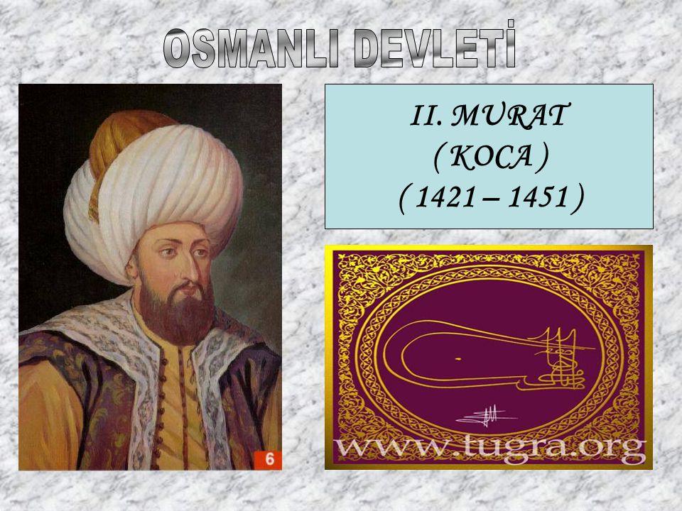 II. MURAT ( KOCA ) ( 1421 – 1451 )