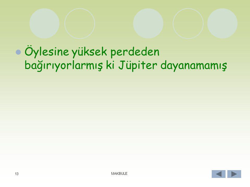 12 MAKBULE 12 Ertesi gün Jüpiter'den kral istemişler