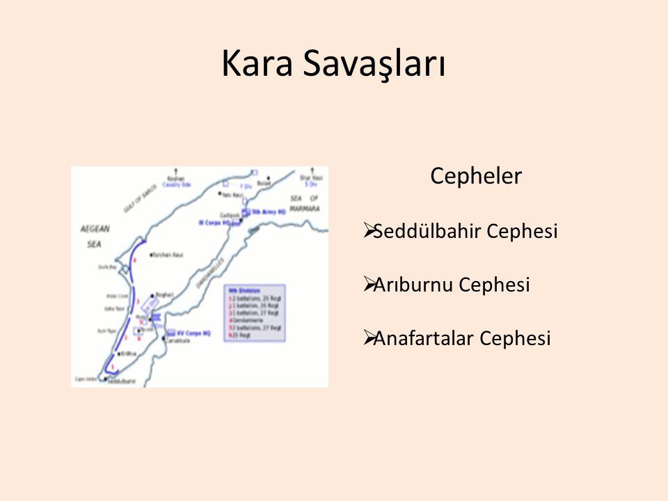 Kara Savaşları Cepheler  Seddülbahir Cephesi  Arıburnu Cephesi  Anafartalar Cephesi