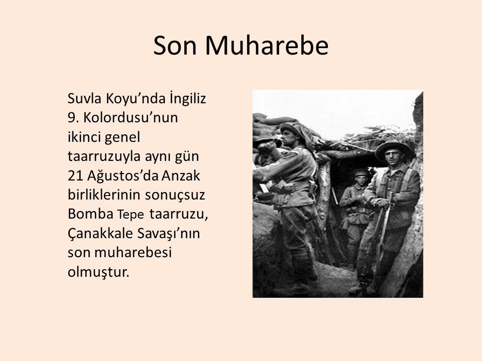 Son Muharebe Suvla Koyu'nda İngiliz 9. Kolordusu'nun ikinci genel taarruzuyla aynı gün 21 Ağustos'da Anzak birliklerinin sonuçsuz Bomba Tepe taarruzu,