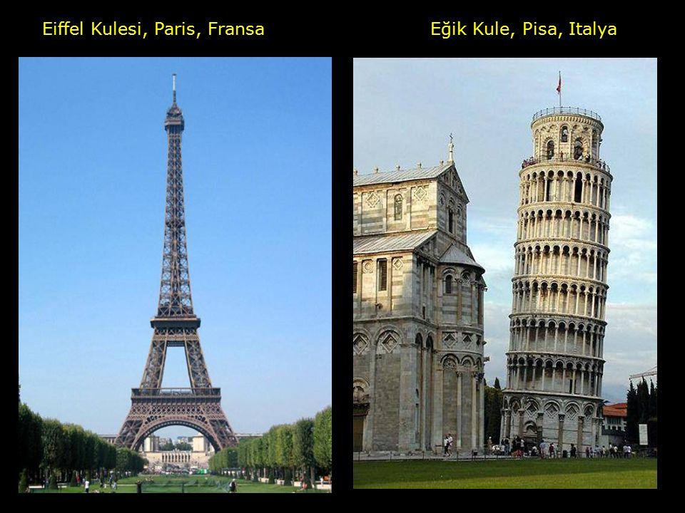 Eiffel Kulesi, Paris, FransaEğik Kule, Pisa, Italya