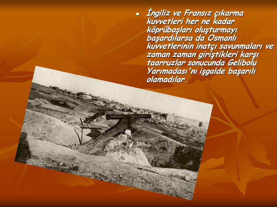 İngiliz ve Fransız çıkarma kuvvetleri her ne kadar köprübaşları oluşturmayı başardılarsa da Osmanlı kuvvetlerinin inatçı savunmaları ve zaman zaman gi