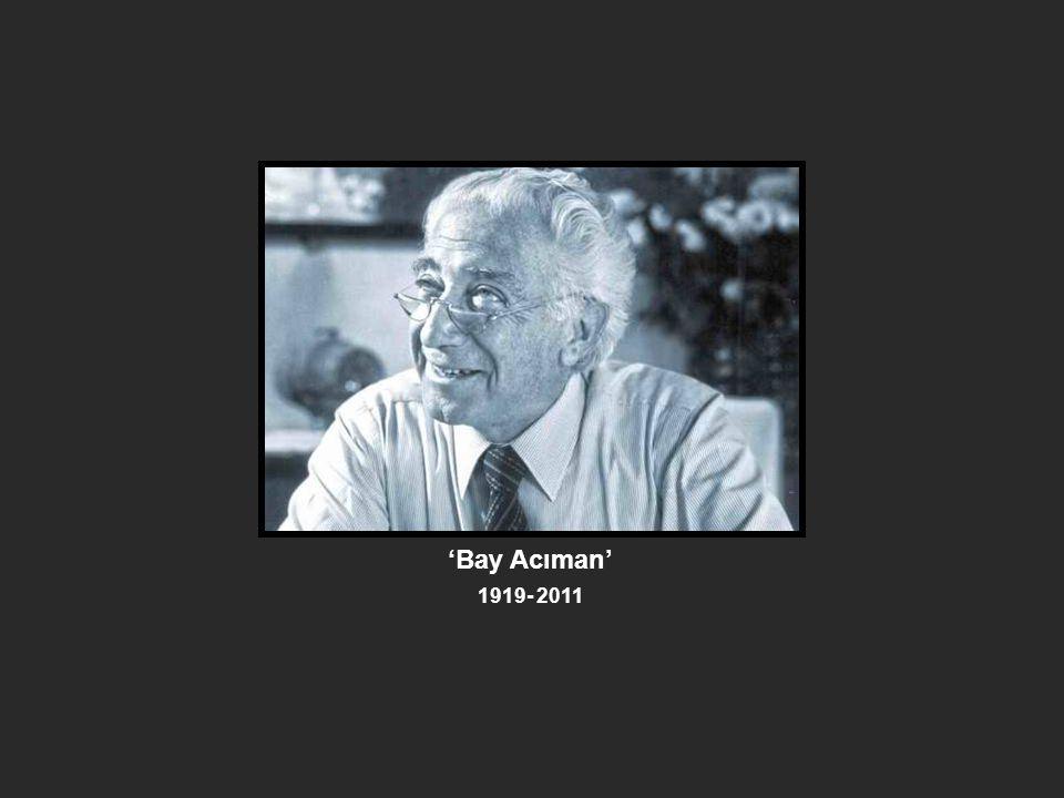 'Bay Acıman' 1919- 2011