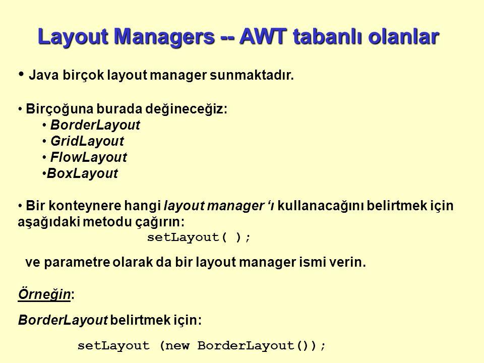 Java birçok layout manager sunmaktadır.