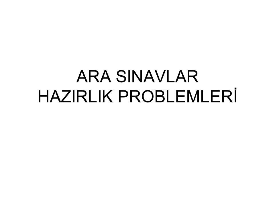 ARA SINAVLAR HAZIRLIK PROBLEMLERİ