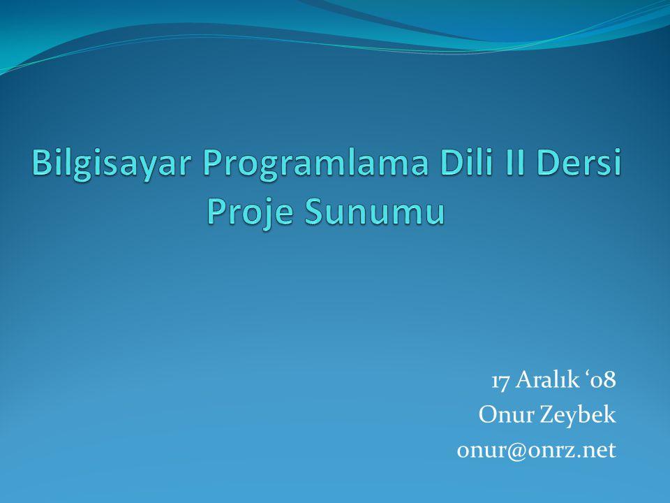 17 Aralık '08 Onur Zeybek onur@onrz.net