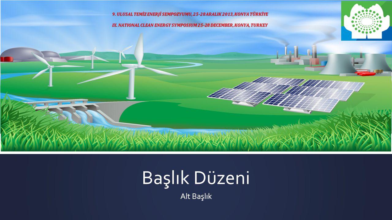 9. ULUSAL TEMİZ ENERJİ SEMPOZYUMU, 25-28 ARALIK 2013, KONYA TÜRKİYE IX.