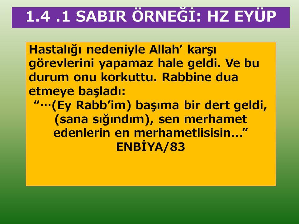 """Hastalığı nedeniyle Allah' karşı görevlerini yapamaz hale geldi. Ve bu durum onu korkuttu. Rabbine dua etmeye başladı: """"…(Ey Rabb'im) başıma bir dert"""