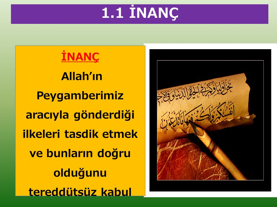 İslam inancının temelini ne oluşturur.