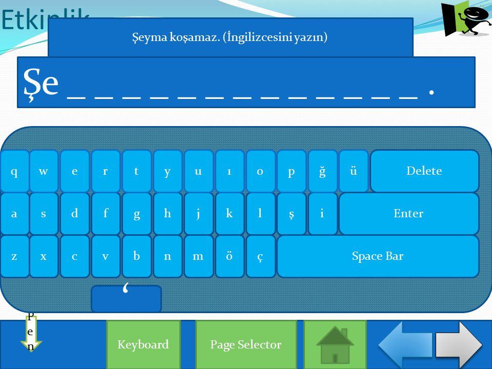 Etkinlik Page Selector PenPen Şe _ _ _ _ _ _ _ _ _ _ _ _ _. Keyboard aişlhjgksdf qğrueowypütı zxçönmbvc Enter Delete Space Bar Şeyma koşamaz. (İngiliz