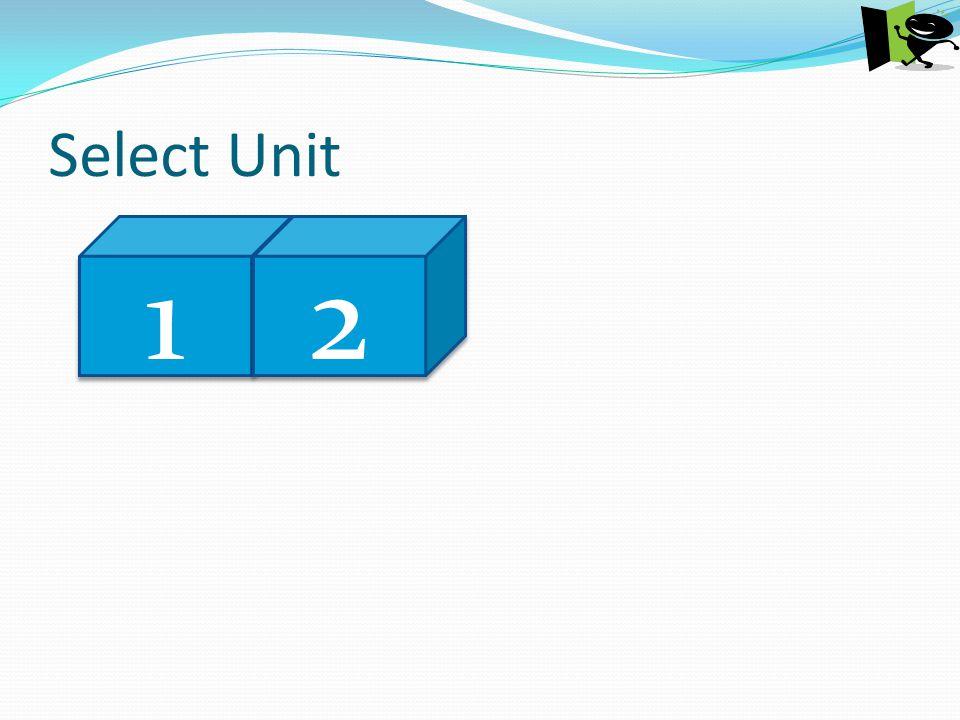 Select Unit 1 1 2 2