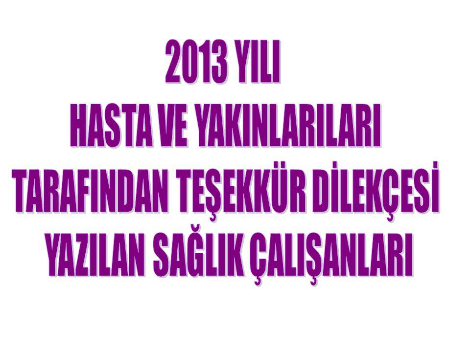 Dr.Seçkin KARAOĞLU (10) Dr. Pembegül BOZKURT (16) Emine YAZICI (Temizlik Pers.) (9) Dr.