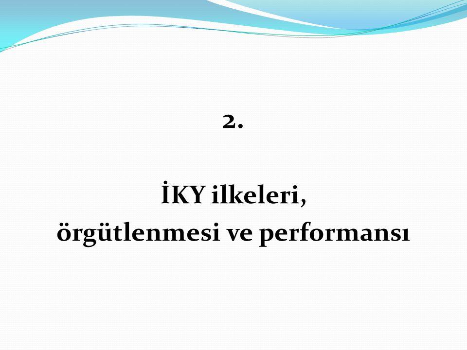 2. İKY ilkeleri, örgütlenmesi ve performansı