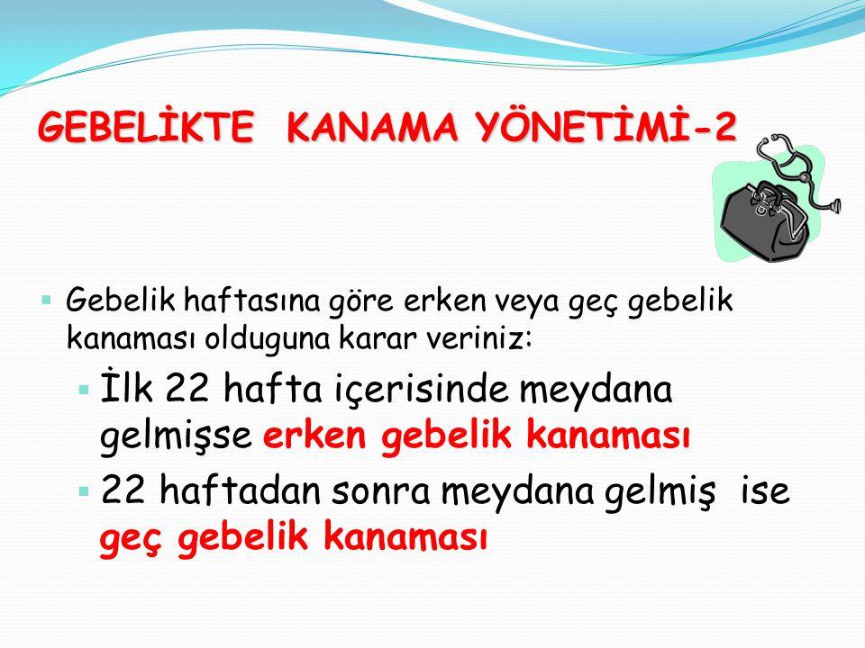 POSTPARTUM KANAMA YÖNETİMİ-2 4-Plasentayı değerlendir.