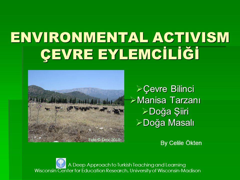 ENVIRONMENTAL ACTIVISM ÇEVRE EYLEMCİLİĞİ  Çevre Bilinci  Manisa Tarzanı  Doğa Şiiri  Doğa Masalı By Celile Ökten A Deep Approach to Turkish Teachi
