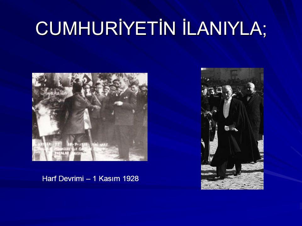 CUMHURİYETİN İLANIYLA; Harf Devrimi – 1 Kasım 1928