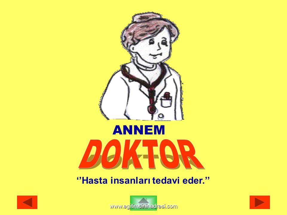 ''Doktor, sokaklarda simit satar.'' Doğru b) Yanlış a) www.egitimcininadresi.com