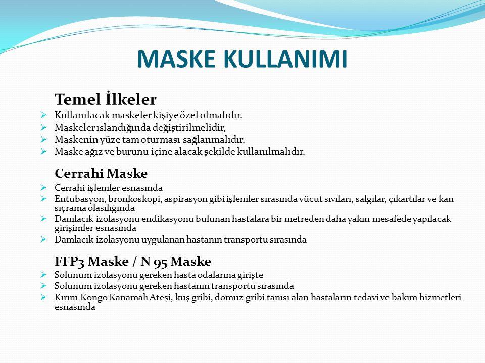 MASKE KULLANIMI Temel İlkeler  Kullanılacak maskeler kişiye özel olmalıdır.