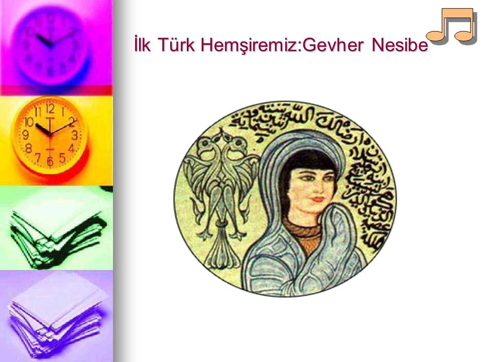 İlk Türk Hemşiremiz:Gevher Nesibe