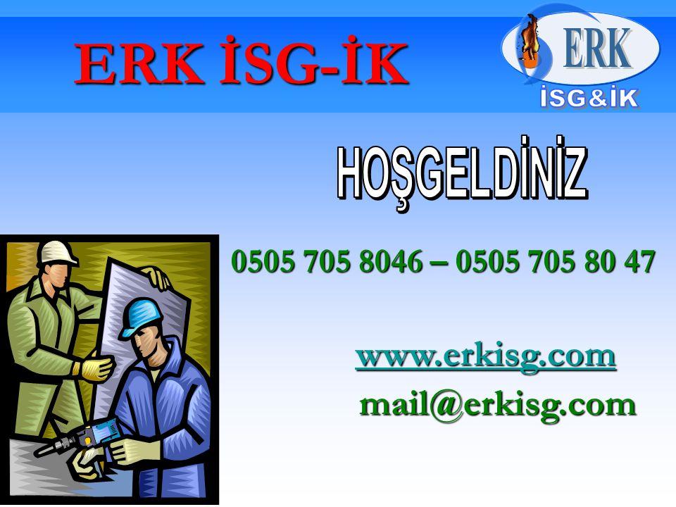 ERK İSG-İK 0505 705 8046 – 0505 705 80 47 0505 705 8046 – 0505 705 80 47 www.erkisg.com www.erkisg.com www.erkisg.com mail@erkisg.com mail@erkisg.com