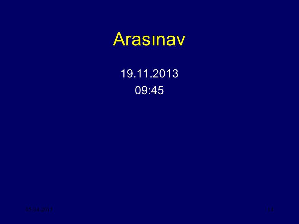 05.04.201514 Arasınav 19.11.2013 09:45