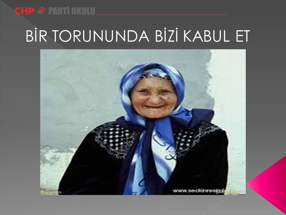 BİR TORUNUNDA BİZİ KABUL ET