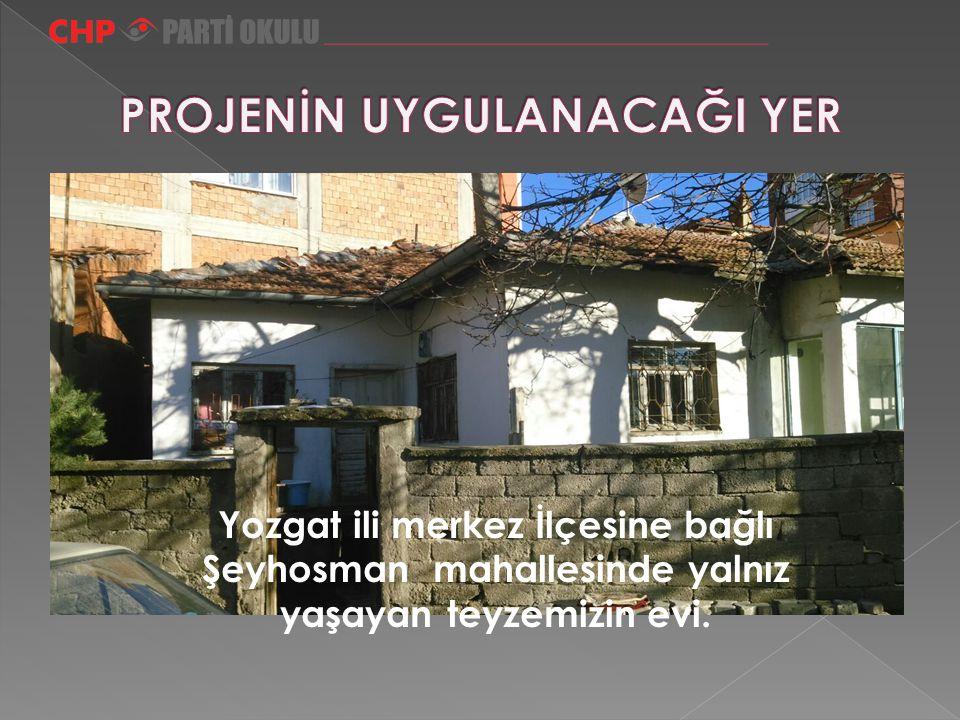 Yozgat ili merkez İlçesine bağlı Şeyhosman mahallesinde yalnız yaşayan teyzemizin evi.