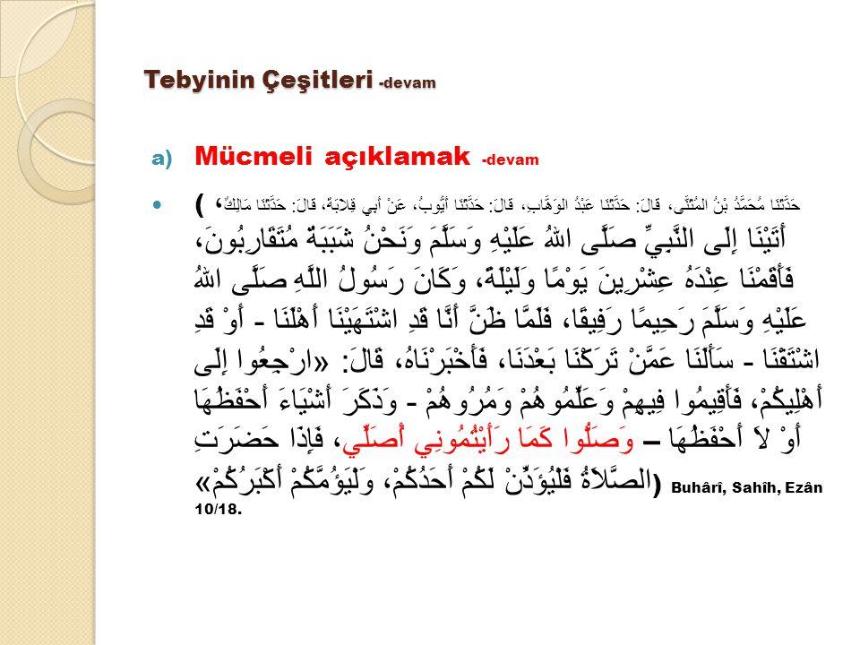 Tebyinin Çeşitleri -devam a) Mücmeli açıklamak -devam ( حَدَّثَنَا مُحَمَّدُ بْنُ المُثَنَّى، قَالَ : حَدَّثَنَا عَبْدُ الوَهَّابِ، قَالَ : حَدَّثَنَا