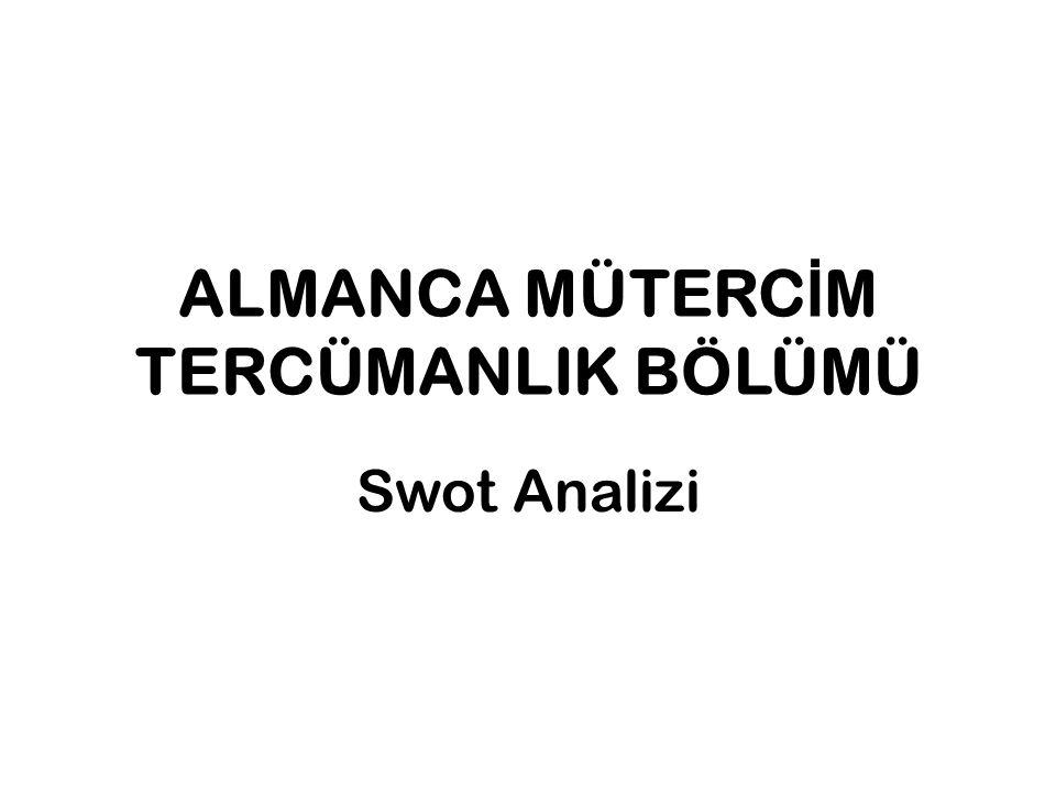 ALMANCA MÜTERC İ M TERCÜMANLIK BÖLÜMÜ Swot Analizi