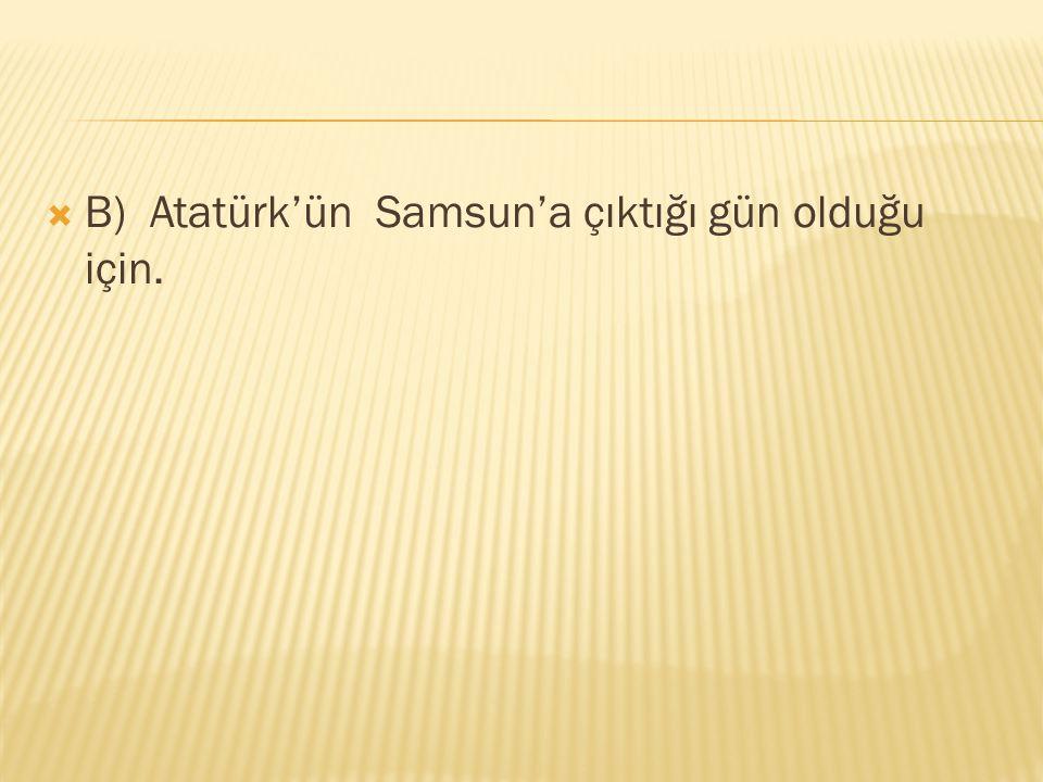  A.8-Türkiye Büyük Millet Meclisi açıldığı için, B.