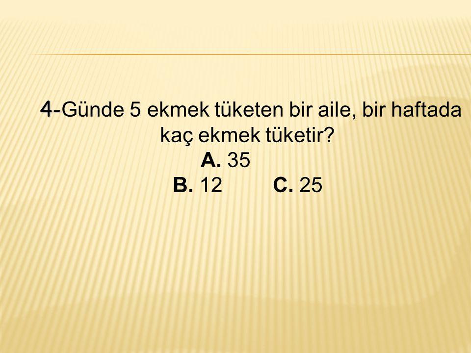  B) 3