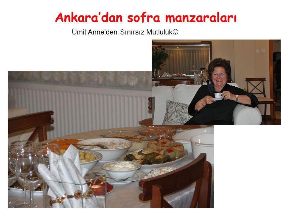 Ankara'dan sofra manzaraları Ümit Anne'den Sınırsız Mutluluk