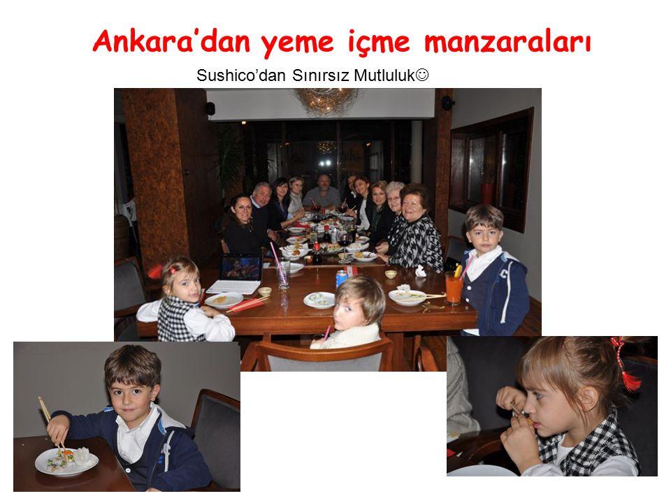 Ankara'dan yeme içme manzaraları Sushico'dan Sınırsız Mutluluk