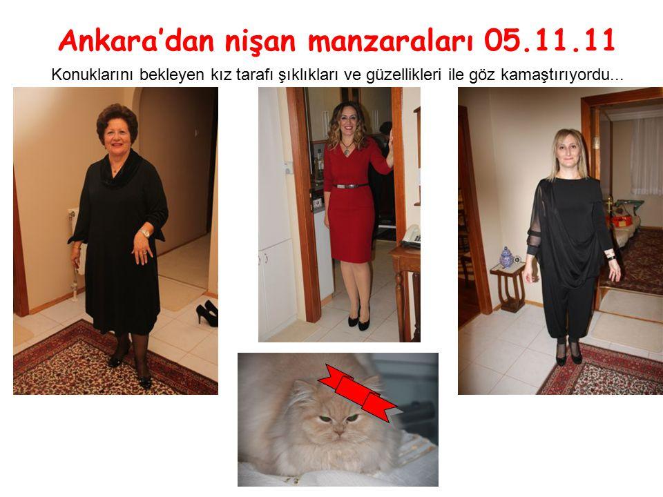 Ankara'dan nişan manzaraları 05.11.11 Konuklarını bekleyen kız tarafı şıklıkları ve güzellikleri ile göz kamaştırıyordu...