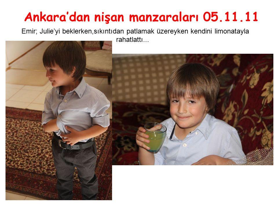 Ankara'dan nişan manzaraları 05.11.11 Emir; Julie'yi beklerken,sıkıntıdan patlamak üzereyken kendini limonatayla rahatlattı...