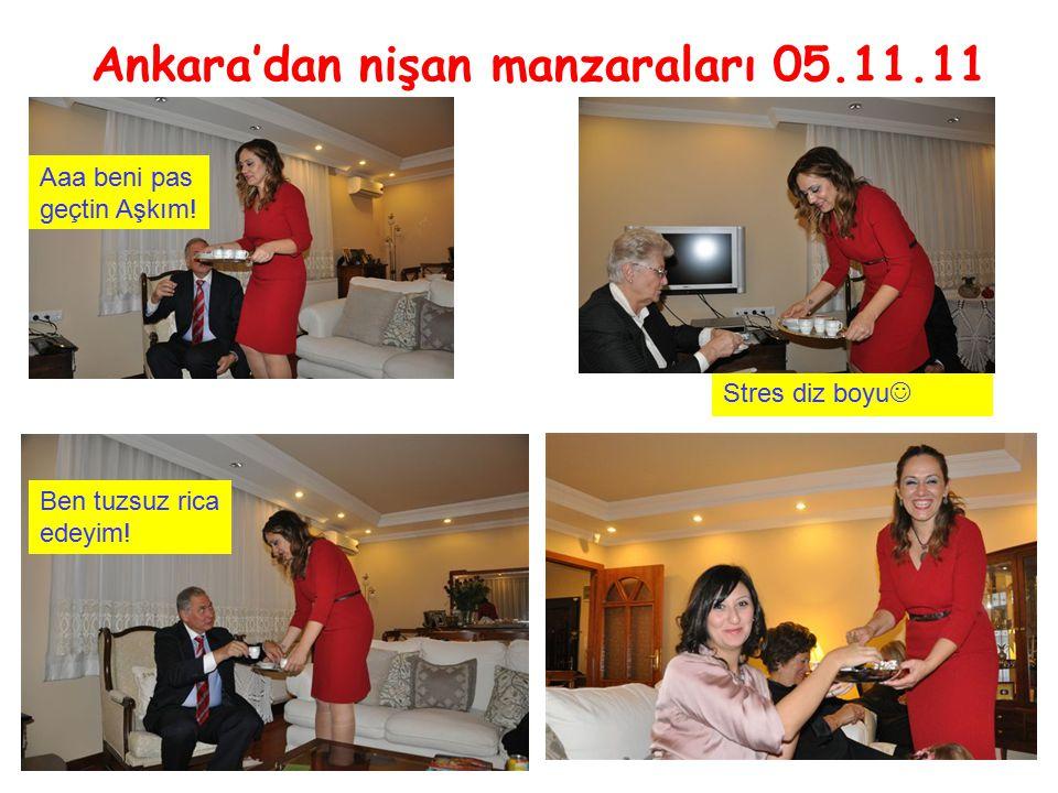 Ankara'dan nişan manzaraları 05.11.11 Stres diz boyu Aaa beni pas geçtin Aşkım.