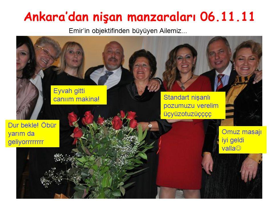 Ankara'dan nişan manzaraları 06.11.11 Emir'in objektifinden büyüyen Ailemiz...