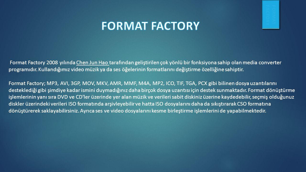 Format Factory 2008 yılında Chen Jun Hao tarafından geliştirilen çok yönlü bir fonksiyona sahip olan media converter programıdır.